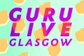 Guru Live 2019 Glasgow