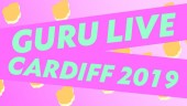 Guru Live Cardiff 2019