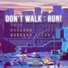 Don't Walk Run